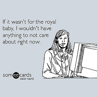 Royal Baby Someecards