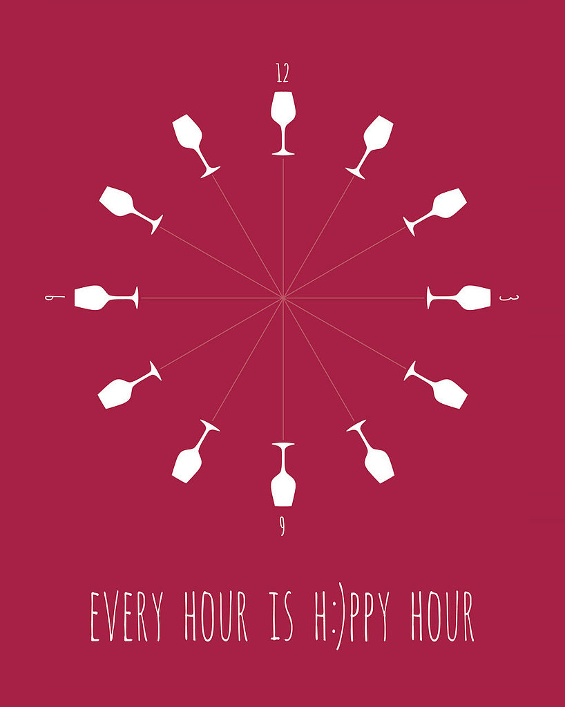 Whether it's 1 o'clock or 5 o'clock, we're on board with this happy hour poster ($16).