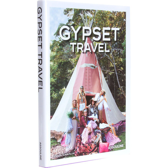 Gypset Travel ($45) explores the roaming ways of gypsy jet-setters around the globe.