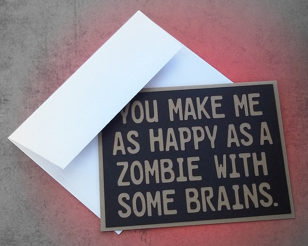 You make me as happy as a zombie with some brains   6 Quotes About Your Boyfriend Making You Happy