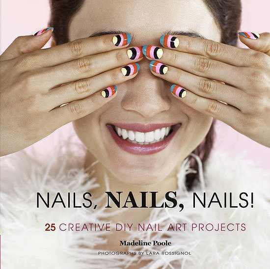 Nail art is here to stay! And while some designs are too complex to DIY, celebrity manicurist Madeline Poole has pulled together 25 looks that you can do with Nails, Nails, Nails! ($15).