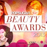 POPSUGAR Beauty Awards 2013 | Video