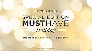 Introducing Special Edition Must Have Holiday!