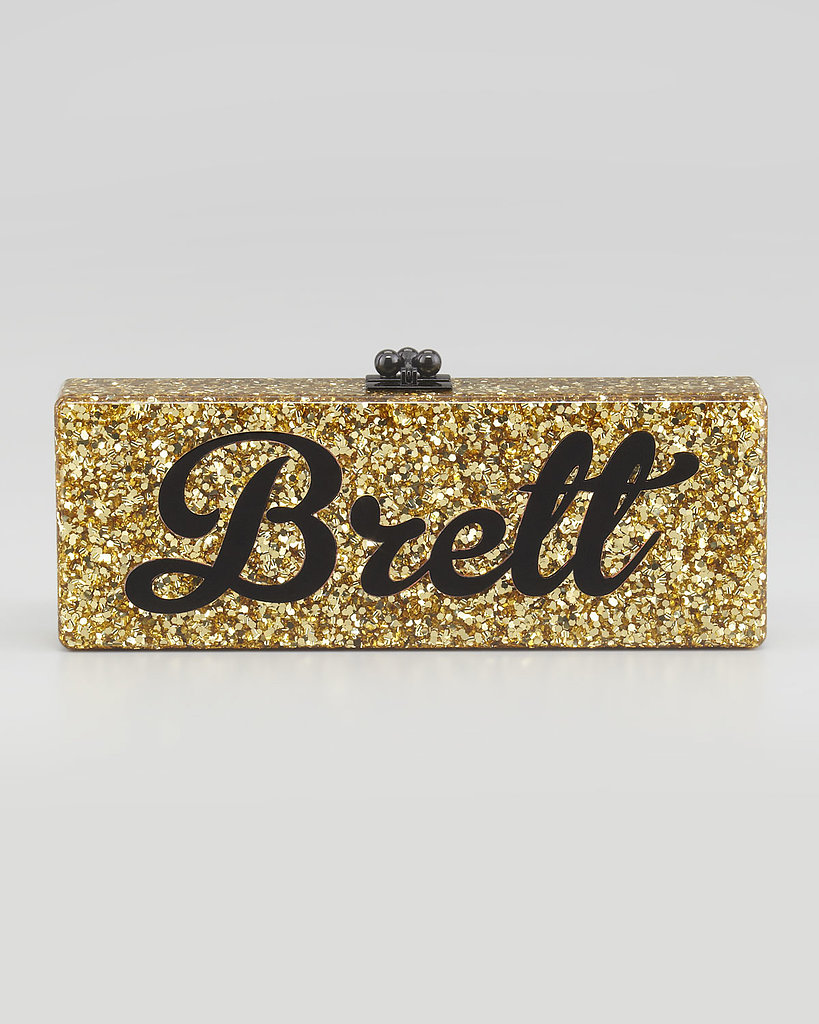 For the luxe lady who loves her name, Edie Parker has cornered the game on brilliant box clutches ($1,795) that are undeniably yours. Perfect for the diva in your life.