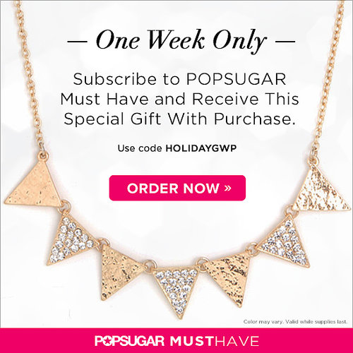 Special Gift With POPSUGAR Must Have Purchase!