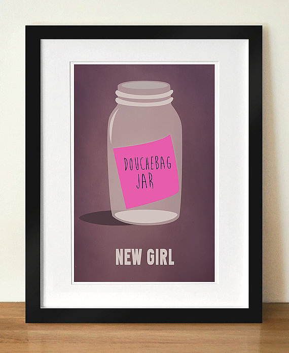 New Girl Douchebag Jar Art ($14)