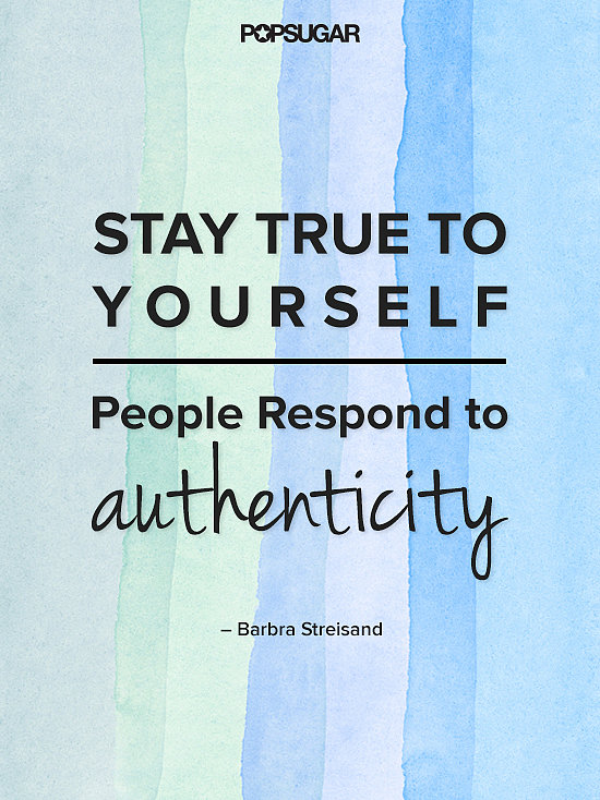 Barbra Streisand knows the power of being yourself.