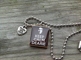 "Once Upon a Time ""Keep Calm Dearie"" Pendant ($12)"