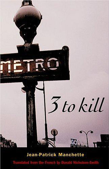 Three to Kill by Jean-Patrick Manchette