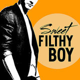 Sweet Filthy Boy Cover Reveal