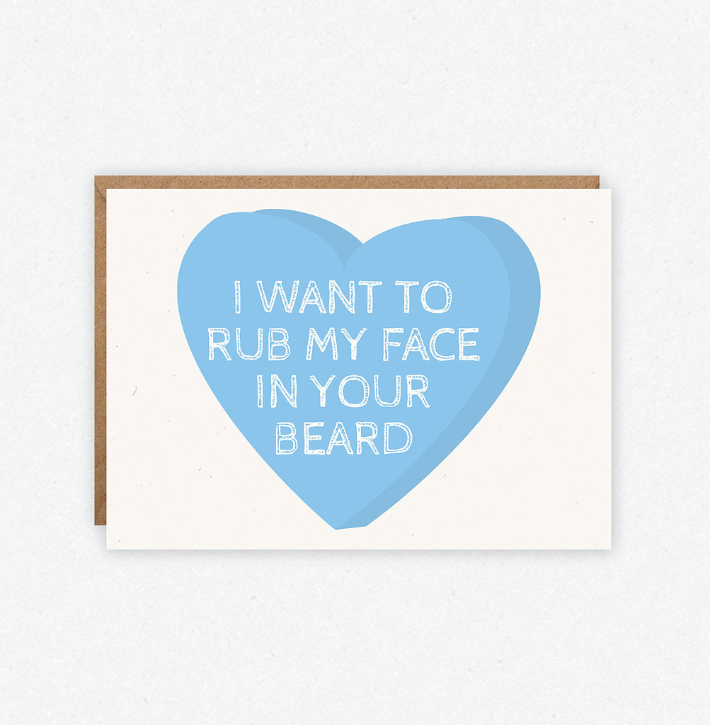 I want to rub my face in your beard ($4)