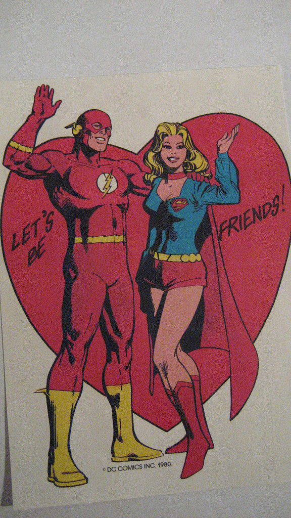 Flash and Supergirl look superenthusiastic in this throwback valentine ($6) from 1980. But . . . what if you want to be more than just friends?