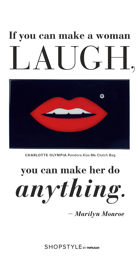 """If you can make a woman laugh, you can make her do anything"" — Marilyn Monroe"