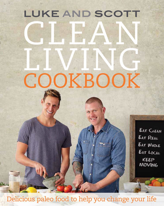 Product Review : Luke and Scott Clean Living Cookbook