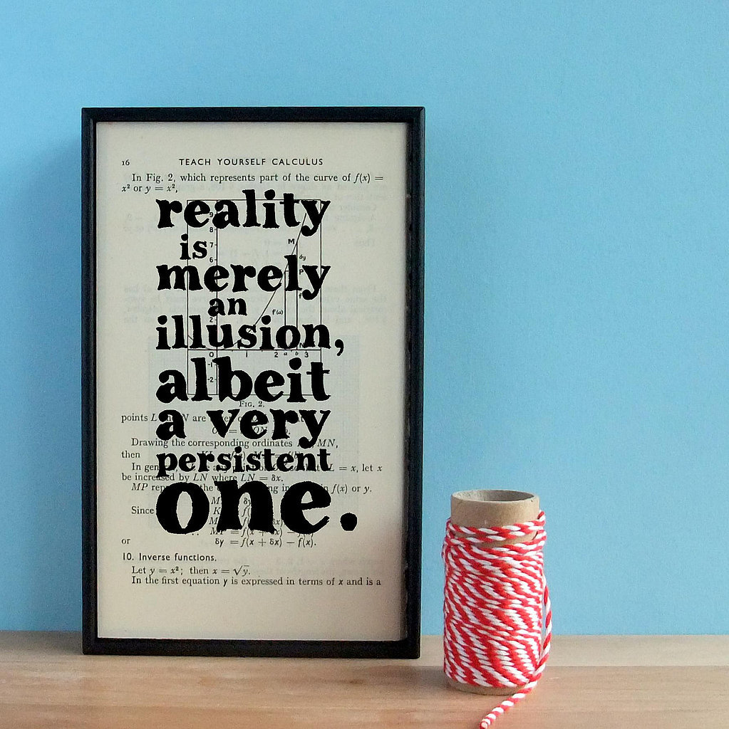 Reality is merely an illusion, albeit a very persistent one ($42)