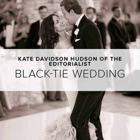 Black-Tie Wedding Style by Kate Davidson Hudson of The Editorialist