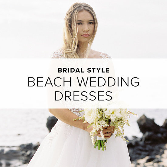 Beautiful Dresses For Your Beach Wedding