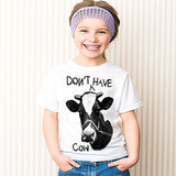 Don't Have a Cow Shirt