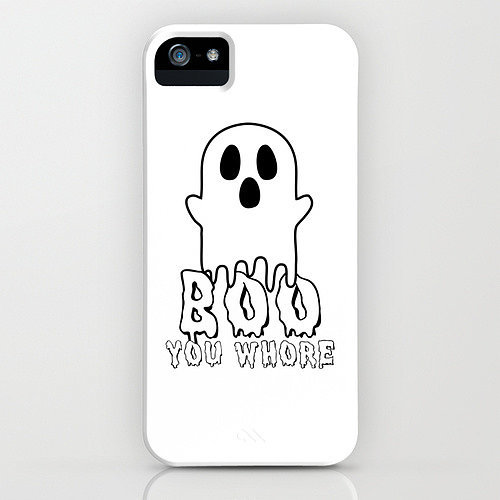 """Boo you whore"" iPhone/Galaxy S4 case ($35)"