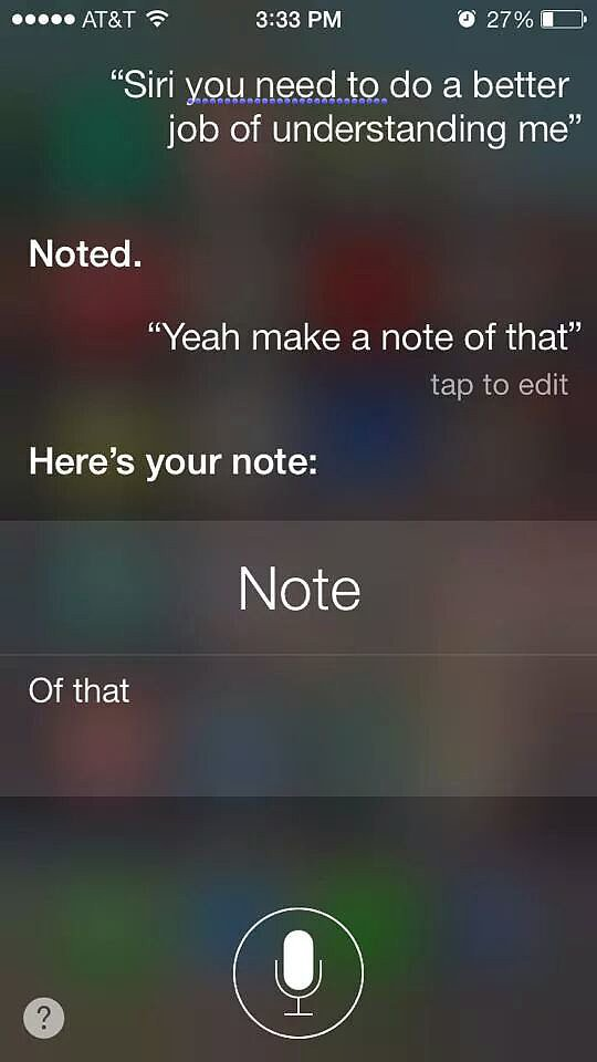 """Sick of your sh*t, Siri . . . "" Source: Reddit user zakrak4 via Imgur"