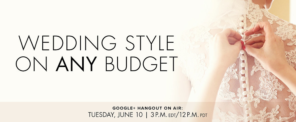 Wedding Style on Any Budget — Watch ShopStyle's Google+ Hangout Now!