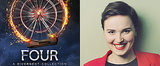 Why Veronica Roth's New Book Is About Four and What She Missed in Divergent