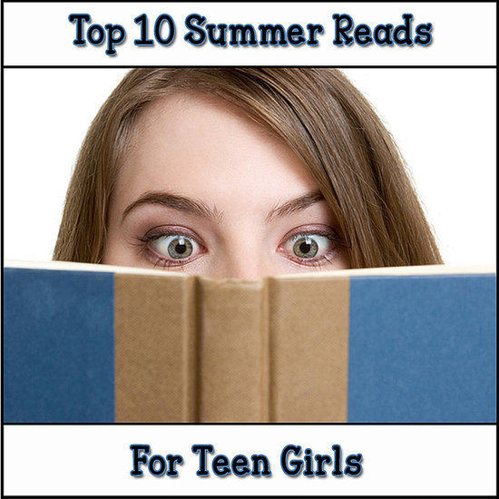 Top 10 Summer Reads For Teen Girls
