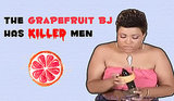 This Grapefruit BJ Technique Is So Good It Might Kill Bae [NSFW?]