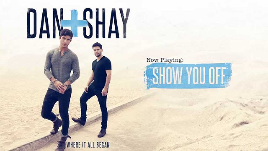 """Show You Off,"" Dan + Shay"