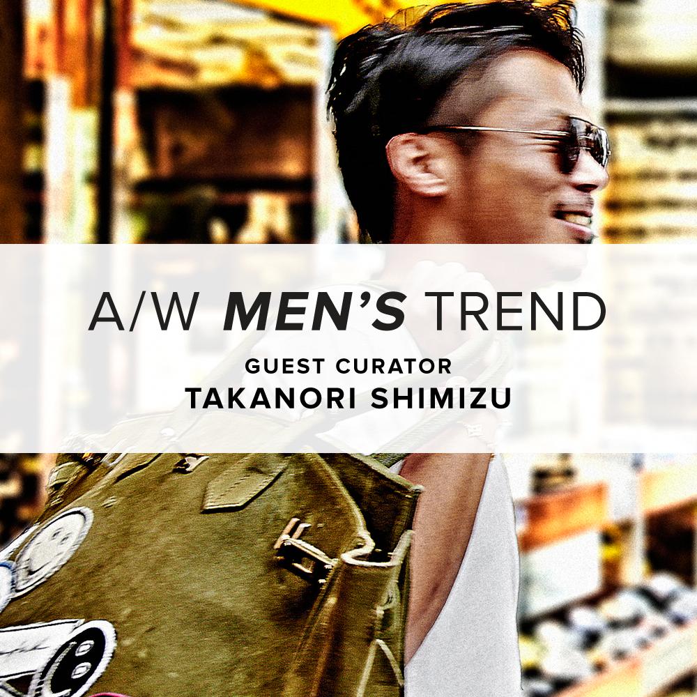 ゲストキューレーター Mens Trend Report