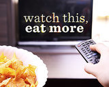 The Type of TV Show or Movie That Will Make You Snack More