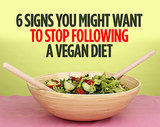 6 Signs You Might Want to Stop Following a Vegan Diet