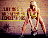 Lifting Big and Altering Expectations