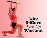 A 5-Move Workout to Fire Up Your Muscles and Boost Your Metabolism