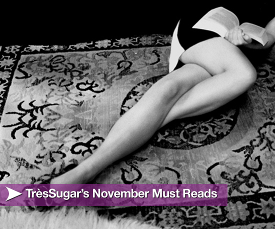 TrèsSugar's November Must Reads