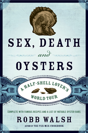 Sex, Death, and Oysters by Robb Walsh