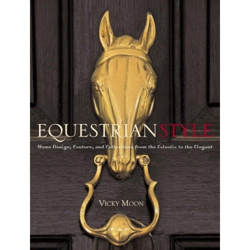 Study up on your horsey look with Equestrian Style ($40).