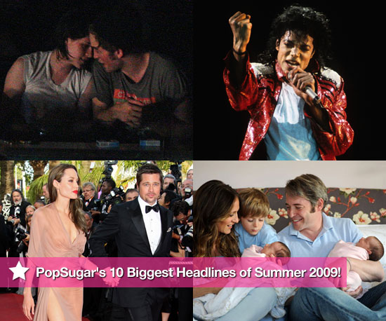 PopSugar's 10 Biggest Headlines of Summer 2009!