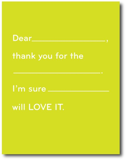 When you can't gather up the energy to actually write it yourself, let this Thank You Card ($5) do the talking. Simply fill in the blanks!