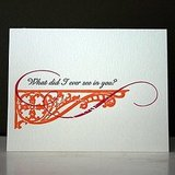 Finally over a really bad breakup? Share the news with your awful ex with this What Did I Ever See in You card ($5).