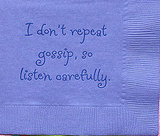 I Don't Repeat Gossip, So Listen Carefully