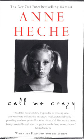 Anne Heche: Call Me Crazy