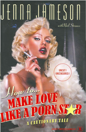 Jenna Jameson: How to Make Love Like a Porn Star