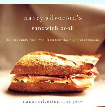 Nancy Silverton's Fancy-Pants Sandwich Cookbook