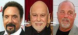 Tom Jones + René Angelil = Billy Joel