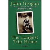 The Longest Trip Home by John Grogan