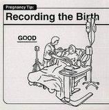 Recording the Birth Good
