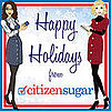 Happy Holidays From CitizenSugar!
