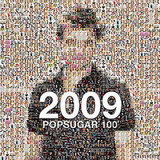 Slideshow of the 2009 PopSugar 100!