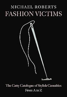 Fab Read: Fashion Victims, The Catty Catalogue of Stylish Casualties, From A to Z